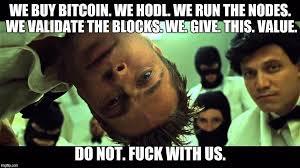 Buy Meme - we buy bitcoin we hodl we run the nodes we validate the blocks