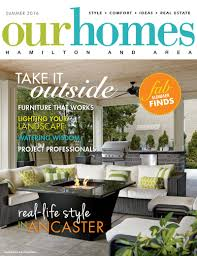 House And Home Magazine by Summer 2016 Print Editions Of Our Homes Our Homes Magazine