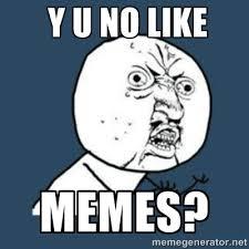 Y U Meme Generator - y u no like y u no like memes by seerofvisionsuk http