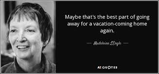 madeleine l engle quote maybe that s the best part of going away