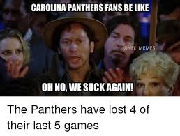 carolinapanthers fans be like memes oh no we suck again the