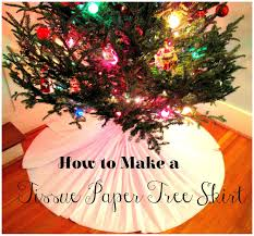 for the love of character how to tissue paper tree skirt