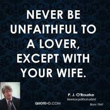 unfaithful film quotes p j o rourke wife quotes quotehd