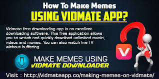 App For Making Memes - vidmate free downloading app is an excellent downloading software