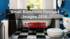 bath designs for small bathrooms small bathroom designs images 2016 youtube