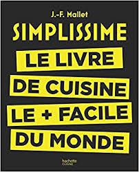 editeur livre cuisine simplissime le livre de cuisine le facile du monde