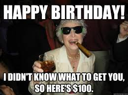 Meme For Grandmother - happy birthday grandma meme birthday best of the funny meme