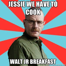 Meme Breaking Bad - breaking breakfast see more funny pics at killthehydra com memes
