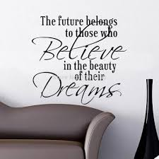 believe home decor aliexpress com buy future belongs to believe dreams wall sticker