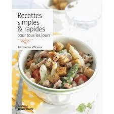 livre de cuisine pour tous les jours recettes simples et rapides pour tous les jours 80 recettes