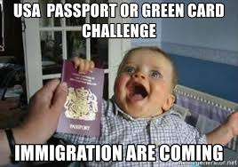 Green Card Meme - usa passport or green card challenge immigration are coming