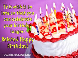 belated birthday wishes greetings messages and quotes happy