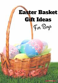 basket gift ideas 7 easter basket gift ideas for boys aged 6 9