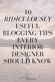10 ridiculously useful blogging tips every interior designer