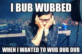 Dub Meme - the best of the sad skrillex meme