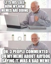 Well Excuse Me Meme - well excuse me for not liking raydog s memes imgflip