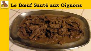 cuisiner du boeuf en morceaux le bœuf sauté aux oignons recette rapide et facile hd
