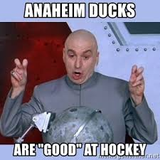 Hockey Meme Generator - anaheim ducks are good at hockey dr evil meme meme generator