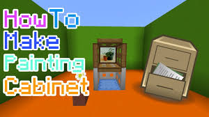 Minecraft Furniture Ideas Pe How To Make Painting Cabinet In Mcpe Minecraft Pe Youtube