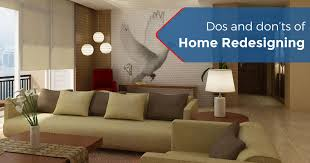 home design do s and don ts 9 questions to ask yourself before you redesign your home