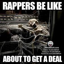 Funny Rap Memes - things struggling rappers say the source