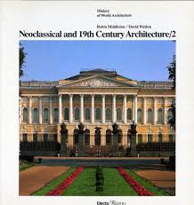 Neoclassical Architecture 002 Neoclassical And 19th Century Architecture Vol 2 The
