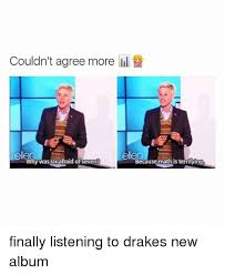 Drake New Album Meme - couldn t agree more lil elle why was six afraid of seven because