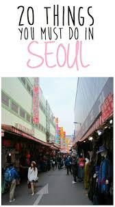13 best south korea travel images on south korea