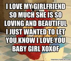 Love Girlfriend Meme - love my girlfriend so much she is so loving and beautiful i just