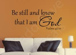 psalm 46 10 be still and know that i am christian wall decal
