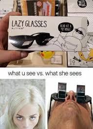 Glasses Meme - lazy glasses adult meme