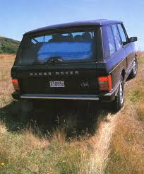land rover classic range rover the motor man looks at a lovable brute and future