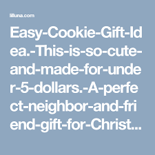 easy cookie gift idea this is so cute and made for under 5