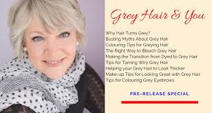 looking with grey hair a cure for grey hair there s no such thing penelope whiteley