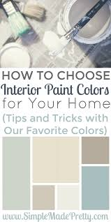 choosing interior paint colors for home how to choose interior paint colors for your home april 2018