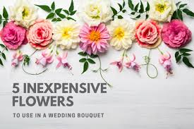5 inexpensive gorgeous flowers to use in a wedding bouquet