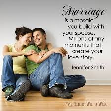 beautiful marriage quotes marriage is a mosaic you build with your spouse mosaics