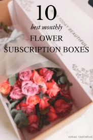 monthly flower delivery 8 best flower subscription services and boxes tastebud