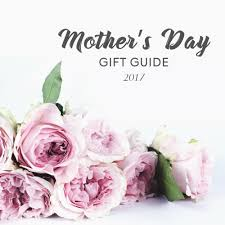 Mother S Day 2017 Flowers by Blog Uk Mother U0027s Day Gift Guide 2017