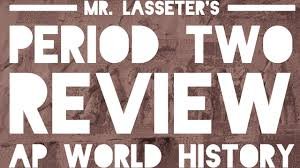 ap world history exam period 2 review 3 3 youtube