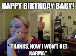 Now What Meme - 100 ultimate funny happy birthday meme s my happy birthday wishes