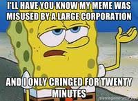 Tough Spongebob Meme - tough spongebob i only cried for 20 minutes know your meme