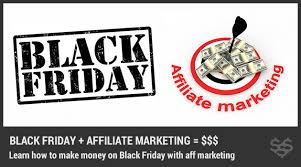 black friday marketing how to increase affiliate sales on black friday u0026 cyber monday