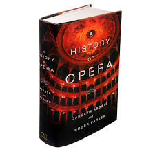 a history of opera u0027 by carolyn abbate and roger parker the new