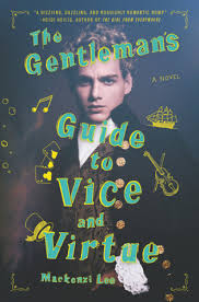 gentleman s the gentleman s guide to vice and virtue by mackenzi lee