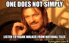 Walker Meme - one does not simply listen to frank walker from national tiles