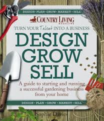design grow sell a guide to starting and running a successful