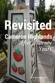 revisited cameron highlands after twenty years kat pegi mana