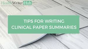 tips for writing papers 4 tips for writing clinical paper summaries health writer hub