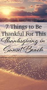 7 things to be thankful for this thanksgiving in sunset